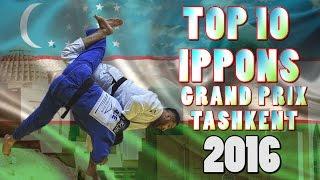 TOP 10 IPPONS | Grand Prix Tashkent 2016 | 柔道