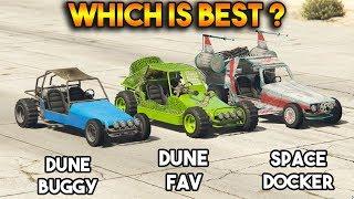 GTA 5 ONLINE : DUNE FAV VS DUNE BUGGY VS SPACE DOCKER (WHICH IS BEST?)