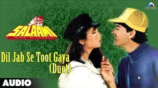 Salaami: Dil Jab Se Toot Gaya (Duet) Full Audio Song | Ayub