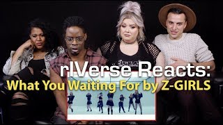 rIVerse Reacts: What You Waiting For by Z-GIRLS - M/V Reaction