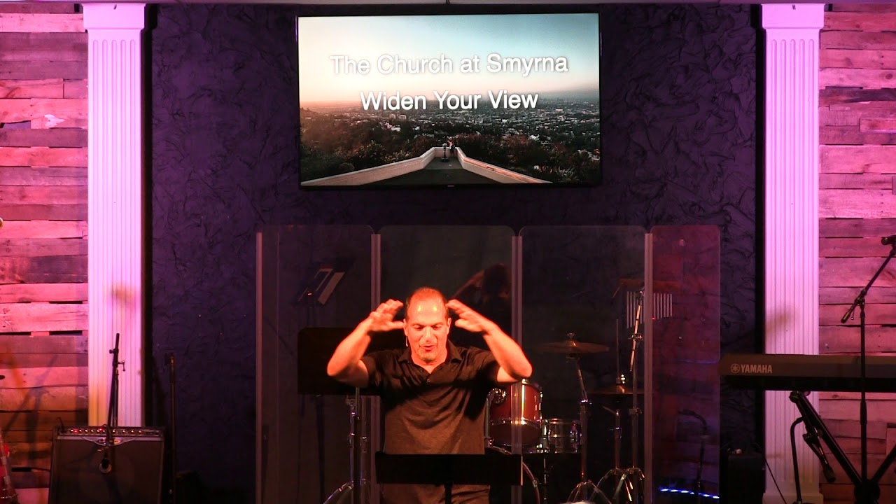Widen Your View--Church of Smyrna