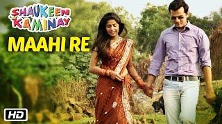 Maahi Re | Shaukeen Kaminay | Mohammad Irfan   - YouTube