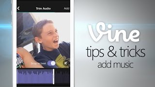 Vine Tips & Tricks - Add Music & Sound FX