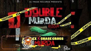 Flexx & Chase Cross - Murda (Raw) [Double Murder Riddim] December 2016