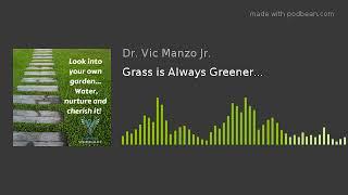 EP#5 - Grass is Always Greener…