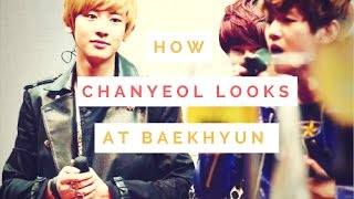 [CHANBAEK] How Chanyeol Looks At Baekhyun