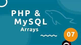 PHP Tutorial (& MySQL) #7 - Arrays