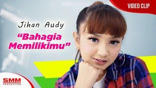 Download lagu Jihan Audy Bahagia Memilikimu Mp3