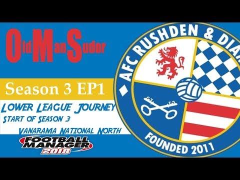 FM18 LLM AFC Rushden and Diamonds S3E1 New season new players new challenge