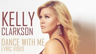 Kelly Clarkson - Dance With Me (Lyric Video) - YouTube