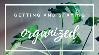 FIVE REASONS TO GET AND STAY ORGANIZED.