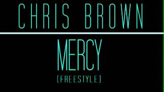 Chris Brown - Mercy (Freestyle)
