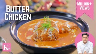 Butter Chicken | Kunal Kapur Punjabi Recipes | The K Kitchen