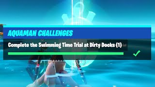 Complete the Swimming Time Trial at Dirty Docks (1) - Fortnite Aquaman Week 4 Challenge