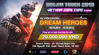 🔴LIVE: DreamTouch 2019 - Vietnam Game Expo - Bán kết