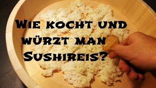 Wie man Sushireis kocht und würzt  - Grundlagen des Sushi Machen