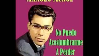 Manolo Muñoz - No Puedo Acostumbrarme A Perder