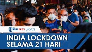 India Resmi Berlakukan Lockdown Selama 21 Hari, Ada 1,3 Milyar Jiwa Dikarantina