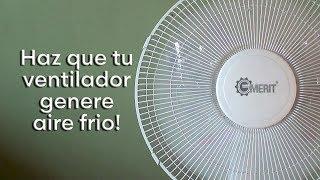 Como utilizar tu ventilador como aire acondicionado