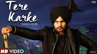 Tere Karke (Full Video) | Sukhi Sivia | New Punjabi Song 2017 | Saga Music