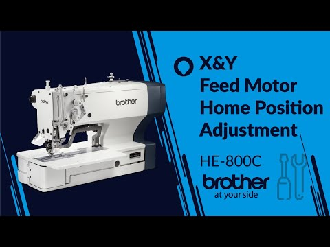 HOW TO Adjust X & Y Feed Motor Home Position [Brother HE-800C]