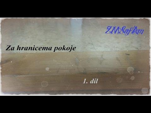 ZMSafAm // Za hranicema pokoje  (1. díl)