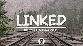🐻 Jim Yosef & Anna Yvette - Linked (Lyrics Video)