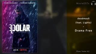 Polar | Soundtrack | Deadmau5   Drama Free (feat. Lights)