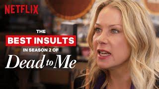 Best Insults In Dead To Me   Netflix