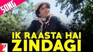 Ik Raasta Hai Zindagi  Song   इक रास्ता है