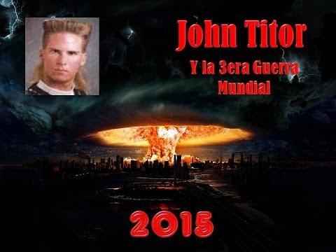 John Titor y la Tercera Guerra Mundial en 2015
