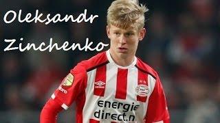 Oleksandr Zinchenko ►Young Star ● 16/17 ● PSV Eindhoven ᴴᴰ