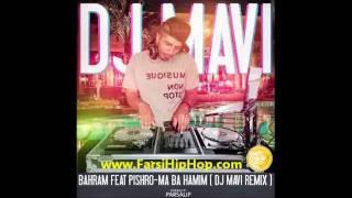 Ma Ba Hamim - Bahram & Reza Pishro ( DJ MAVI REMIX )