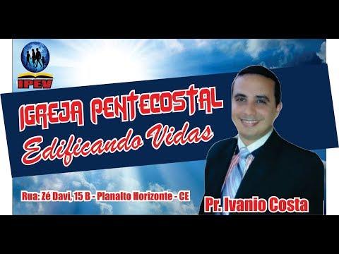 IGREJA PENTECOSTAL EDIFICANDO VIDAS - PR. IVANIO COSTA