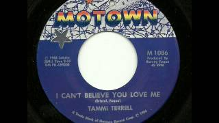 TAMMI TERRELL - I CAN'T BELIEVE YOU LOVE ME