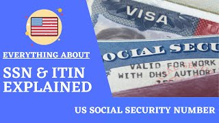 What is SSN - Social Security Number and ITIN | What are the differences?