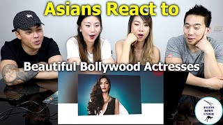Asians react to Top 10 Most Beautiful Bollywood Actresses In 2018