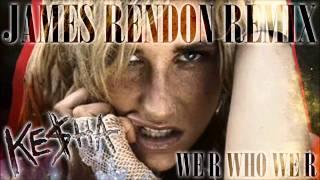 Kesha We R Who We R James Rendon Remix