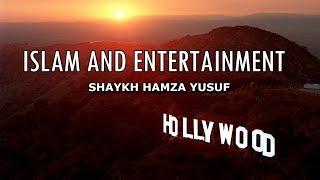 islam and entertainment  shaykh hamza yusuf  powerful