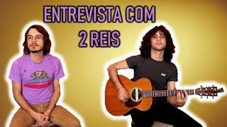 ENTREVISTA COM OS 2 REIS!