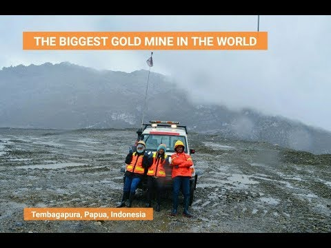 THE BIGGEST GOLD MINE IN THE WORLD | PT. FREEPORT INDONESIA