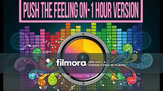 Push The Feeling On [1 Hour Version]