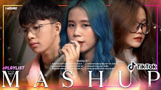 Playlist 1 Hour | MASHUP hơn 10 bài HOT trên Tik Tok P1, P2, P3, P4 - Changmie x Tiến Tới x Ca Ca