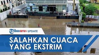 Lagi-lagi Jakarta Dikepung Banjir, Anies Baswedan 'Salahkan' Cuaca Ekstrem: Hujannya Luar Biasa