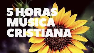 5 Horas De Música Cristiana