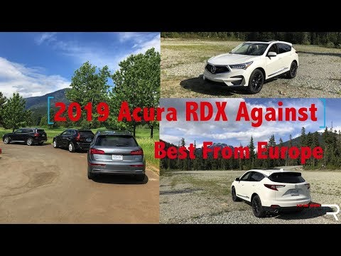 2019 Acura RDX A-Spec Pricing Vs The Best From Europe