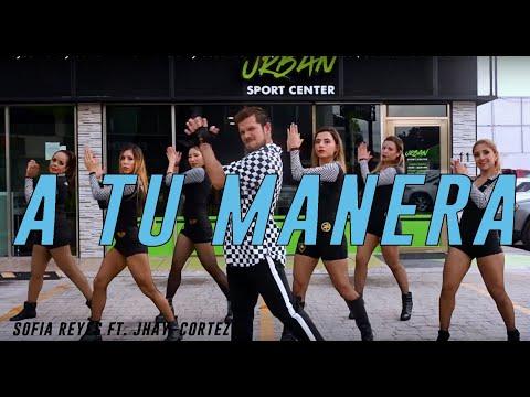 Sofia Reyes x Jhay Cortez - A Tu Manera By Cesar James   Zumba Fitness   Cardio Extremo Cancun