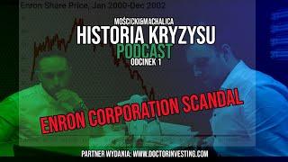 Historia kryzysu PODCAST: ENRON CORP. SCANDAL – Mościcki&Machalica – odcinek 1