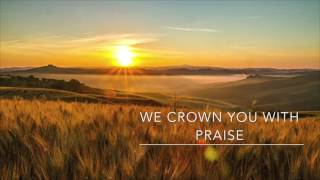 We Crown You With Praise