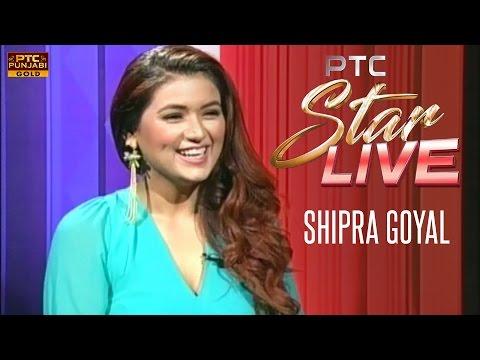 Shipra Goyal in PTC Star Live